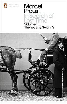 In Search of Lost Time (Volume 1): The Way by Swann's - Marcel Proust