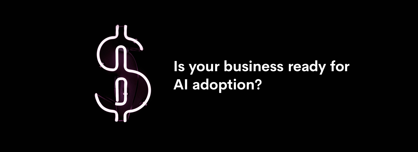 Is your business ready for AI adoption?