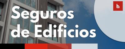 Tipos de seguros de edificios