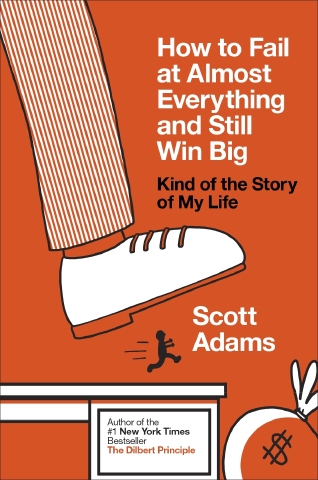 Book cover of 'How to Fail at Almost Everything and Still Win Big'