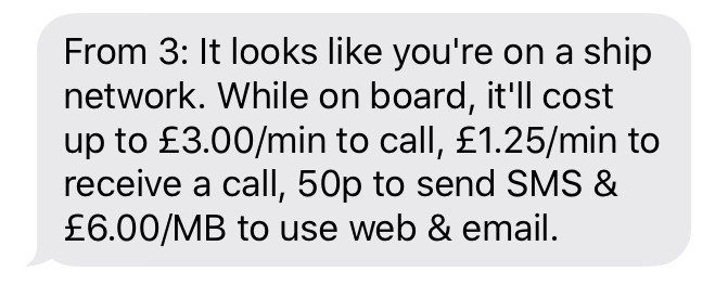 Text from Three (British/European network provider), warning about ship network cossts: £3 a minute, 50p a text, £6 per megabyte!