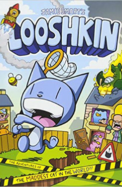 Looshkin: the adventures of the maddest cat in the world!