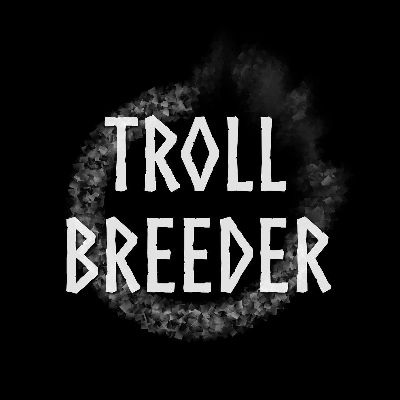 Troll Breeder