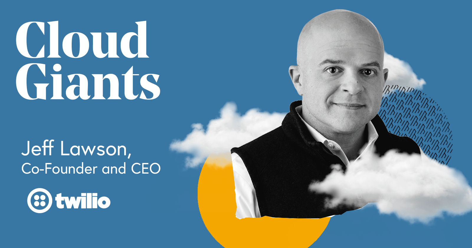 Cloud Giants with Jeff Lawson Co-Founder and CEO Twilio