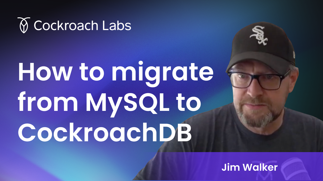 How to migrate from MySQL to CockroachDB