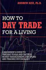 Related book How to Day Trade for a Living: A Beginner's Guide to Trading Tools and Tactics, Money Management, Discipline and Trading Psychology Cover