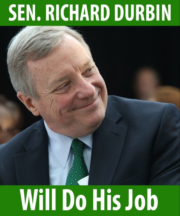 Senator Durbin will do his job!