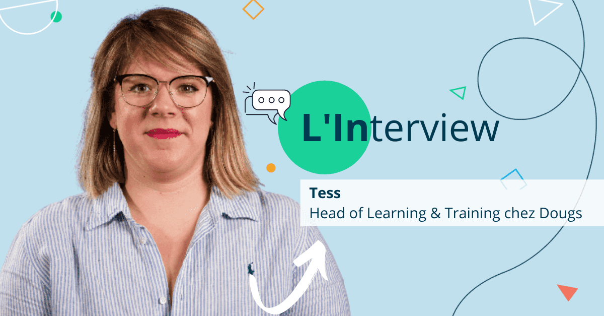 [Interview Dougs] Tess, head of Learning & Training