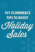 101 Ecommerce Tips to Boost Holiday Sales