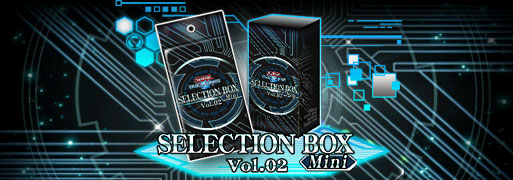 New Selection Box Mini Vol.02 | YuGiOh! Duel Links Meta