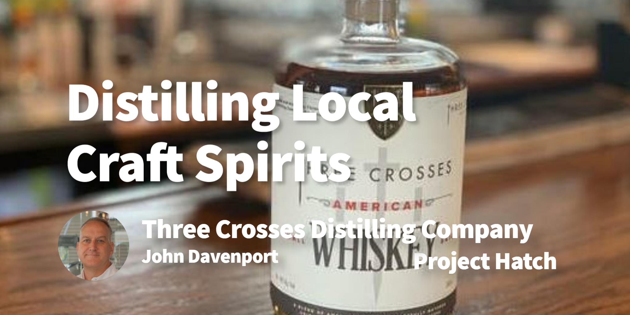 Three Crosses Distilling Company John Davenport