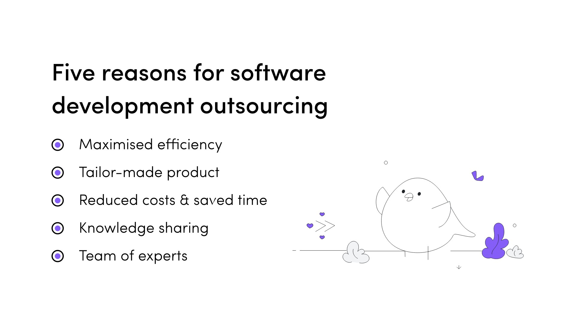 5 reasons for software development outsourcing: maximized efficiency, tailor-made product, reduced costs, saved time, knowledge sharing, team od experts