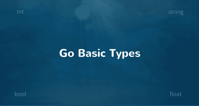 Golang Basic Types, Operators and Type Conversion
