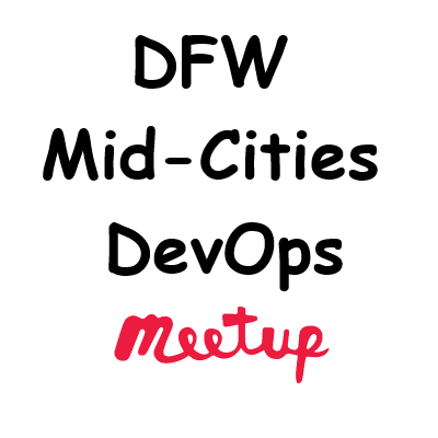 DFW Mid-Cities DevOps Meetup