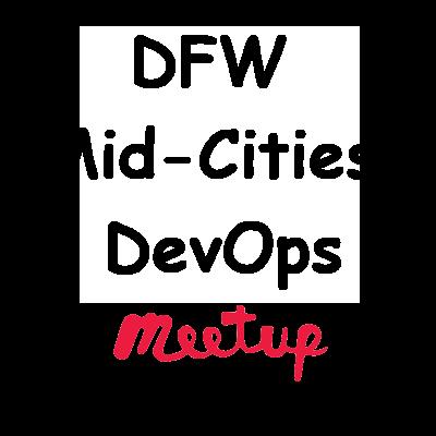 DFW Mid-Cities DevOps Meetup