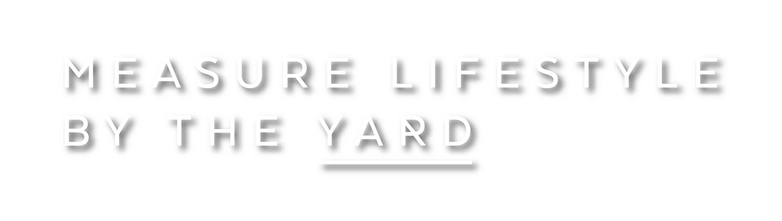 Measure lifestyle by the yard