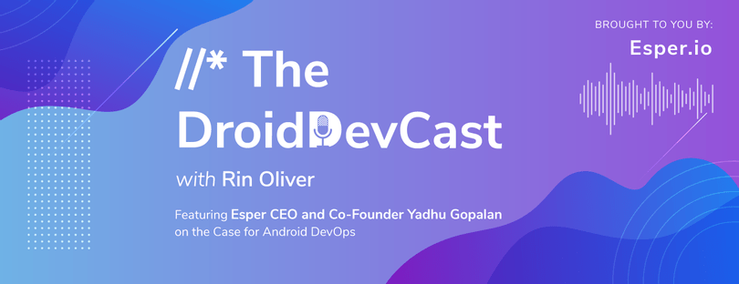 A Look Inside Esper with Yadhu Gopalan