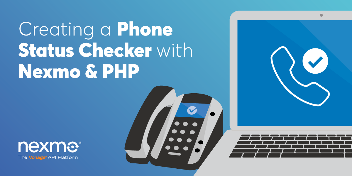 Creating a Phone Status Checker with Nexmo and PHP