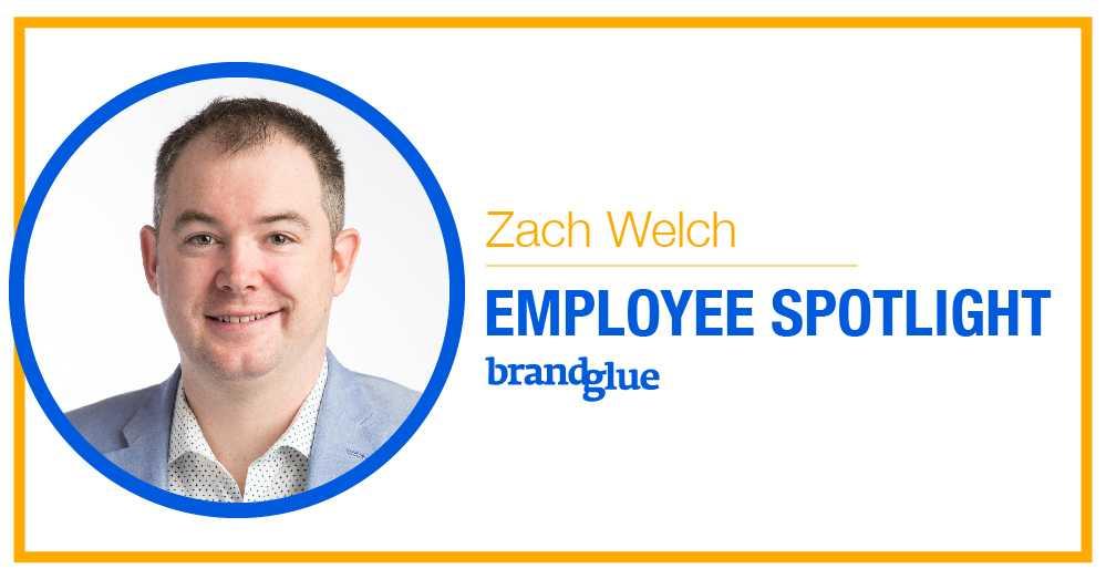 BrandGlue Employee Spotlight: Zach Welch
