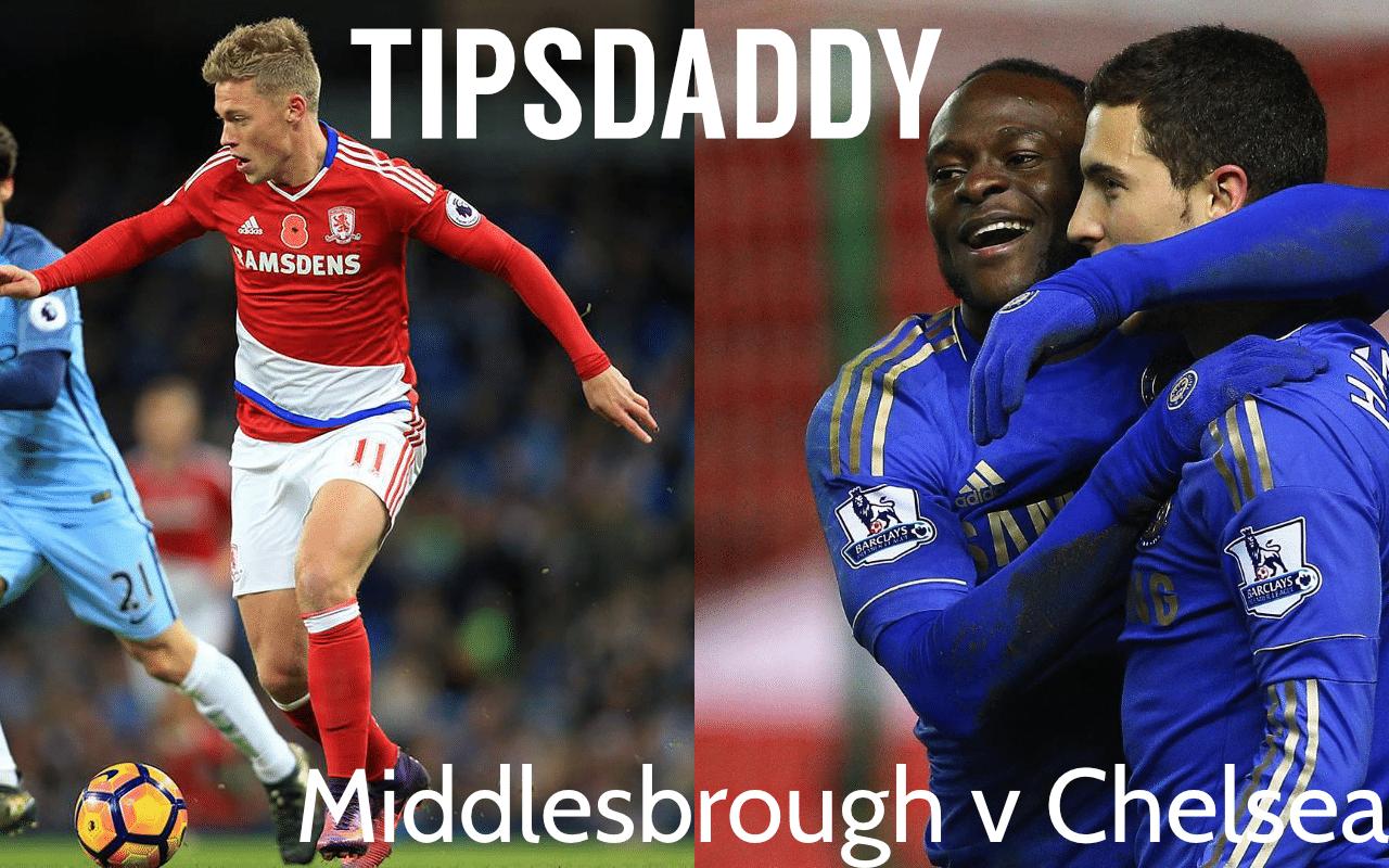 Middlesbrough v Chelsea Betting Tips