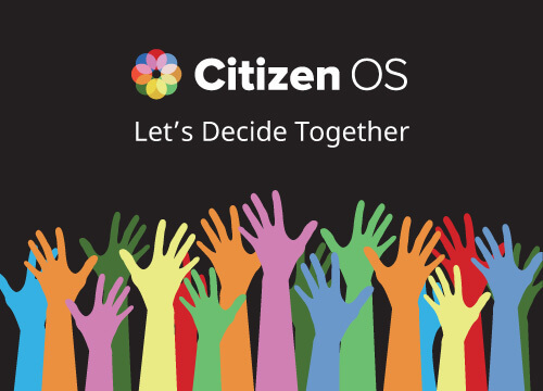 Many hands of different colours reaching upwards with Citizen OS logo and slogan Let's Decide Together