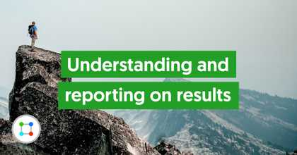 Understanding and Reporting on Results image