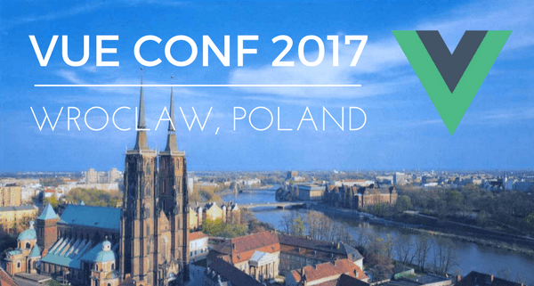 5 Great Talks From VueConf 2017, The First Vue.js Conference