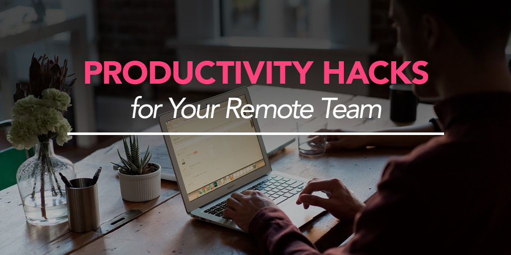 FEATURED_Productivity-Hacks-for-Your-Remote-Team
