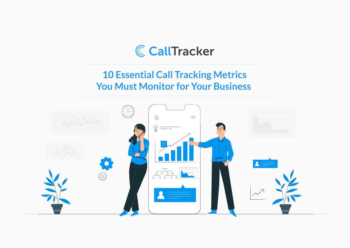 10 Essential Call Tracking Metrics You Must Monitor for Your Business