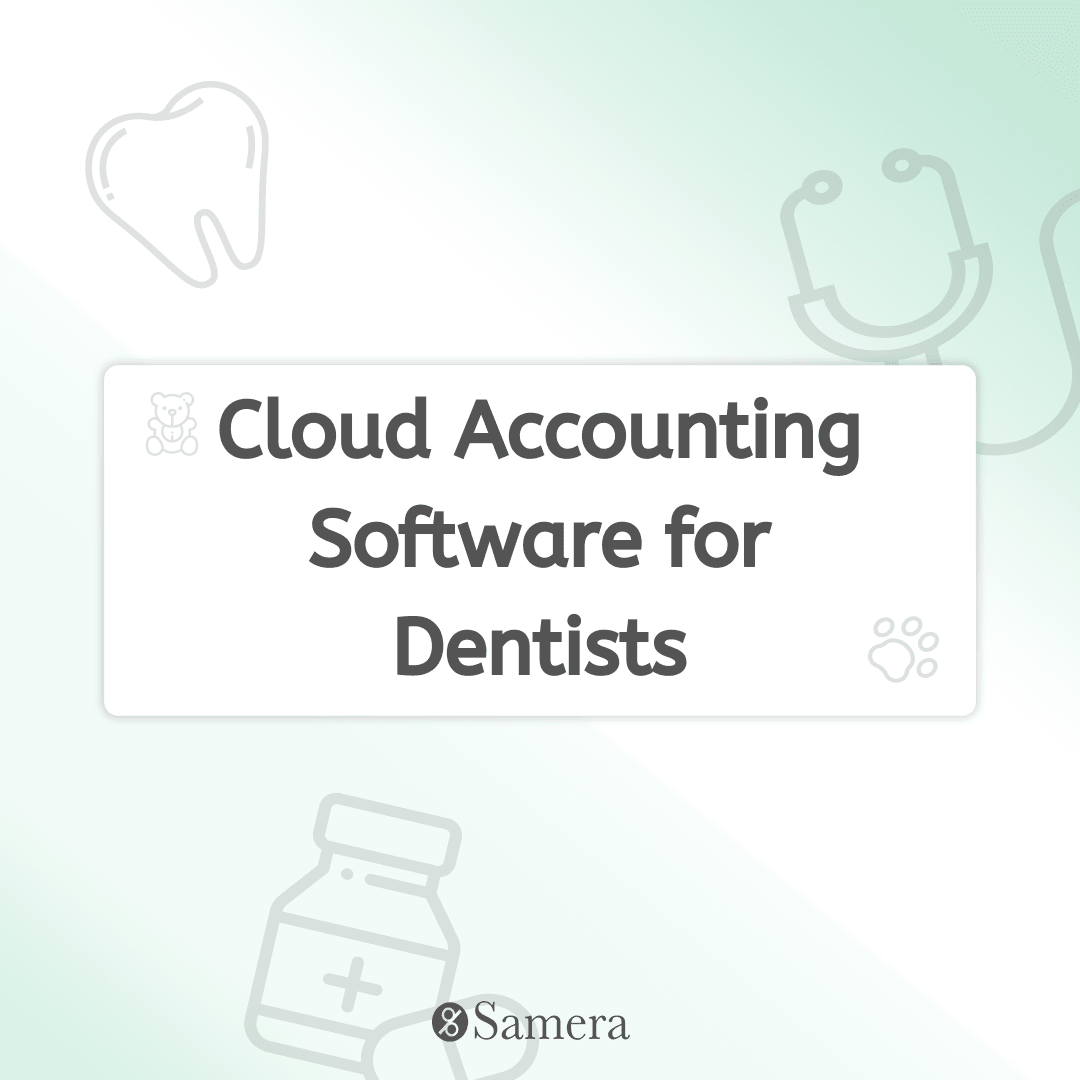 Cloud Accounting Software for Dentists