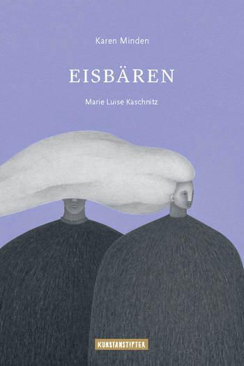 Eisbären von Marie Luise Kaschnitz und Karen Minden