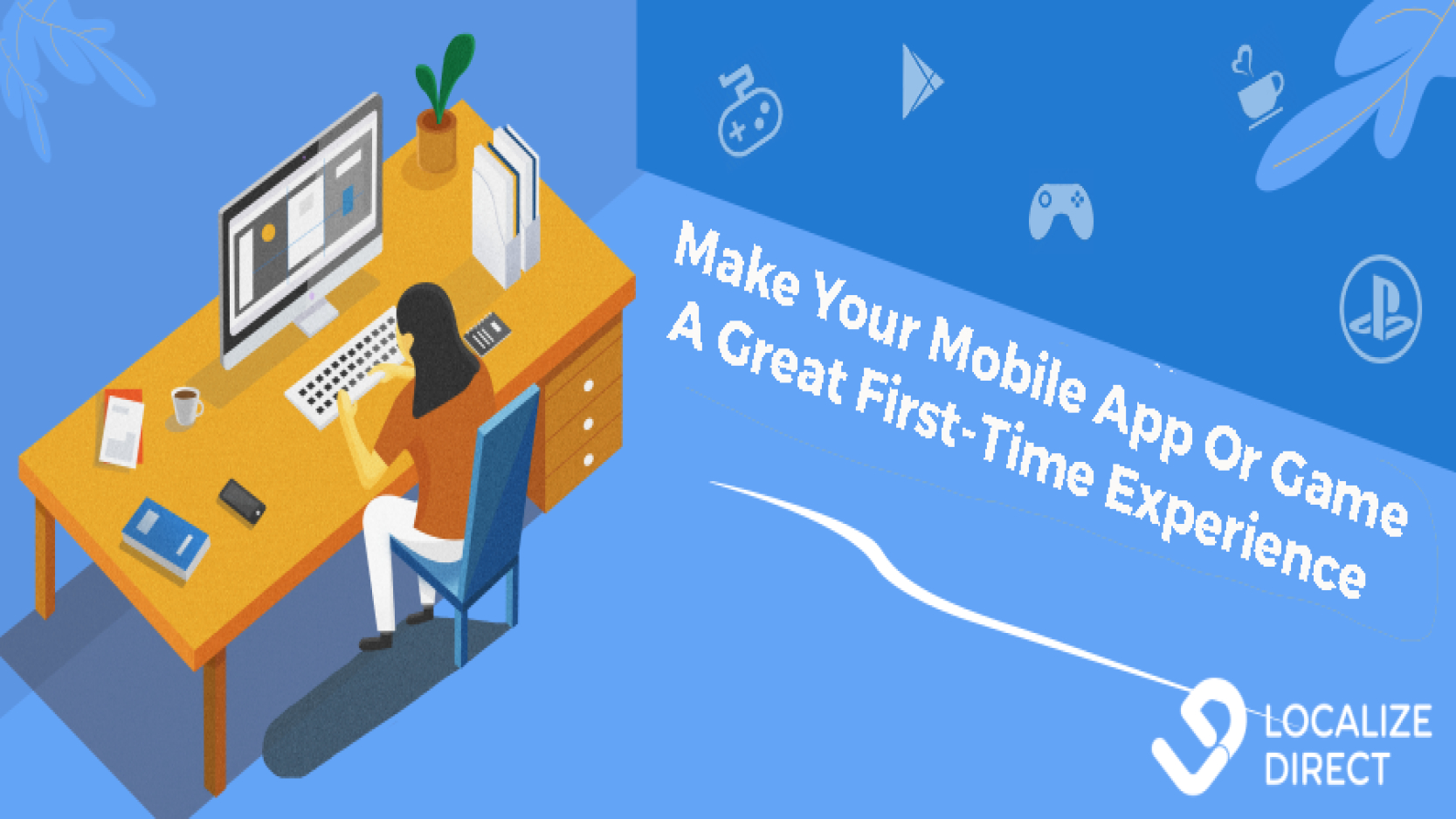 Make Your Mobile App Or Game A Great First-Time Experience