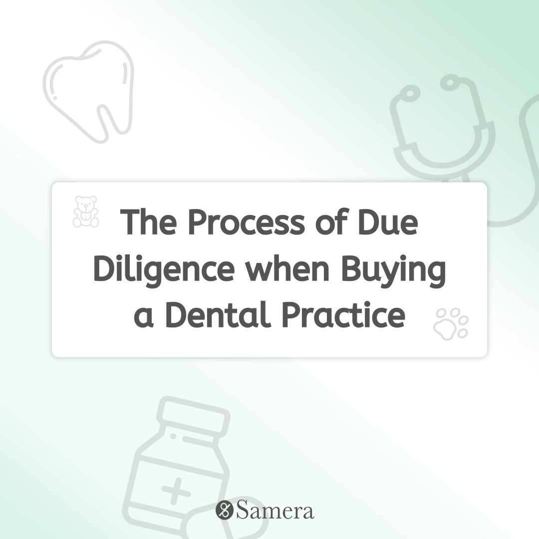 The Process of Due Diligence when Buying a Dental Practice