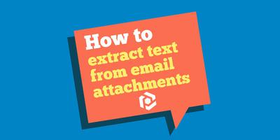 Cover image for How to extract text from email attachments and documents