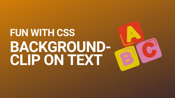 Funky text backgrounds with background-clip CSS