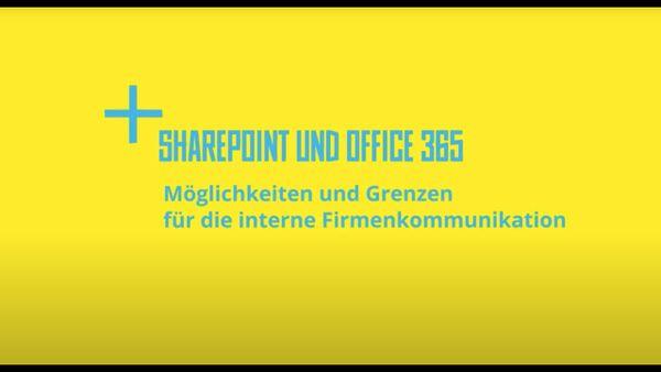 Frank Wolf: SharePoint und Office 365 - Möglichkeiten und Grenzen für die interne Kommunikation