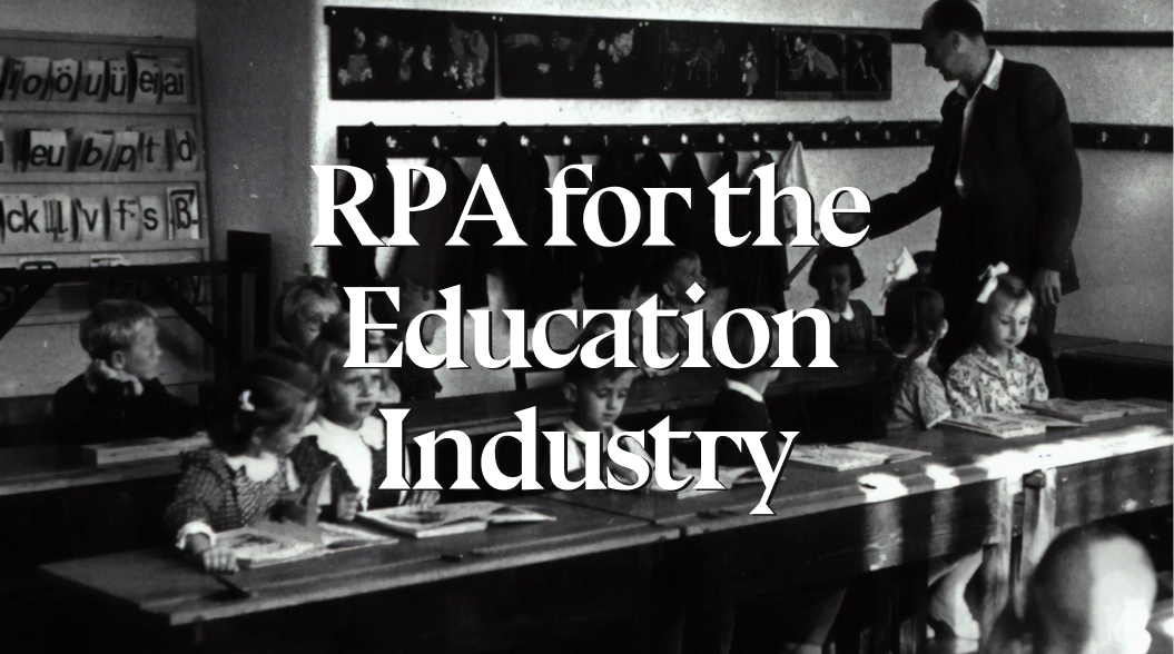 RPA can make a difference in the Education Industry