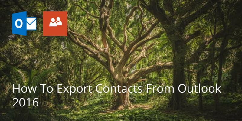 How To Export Contacts From Outlook 2016