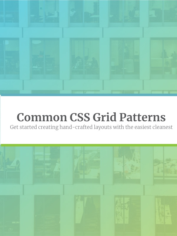 Promo Image for Free ebook - Common CSS Grid Patterns