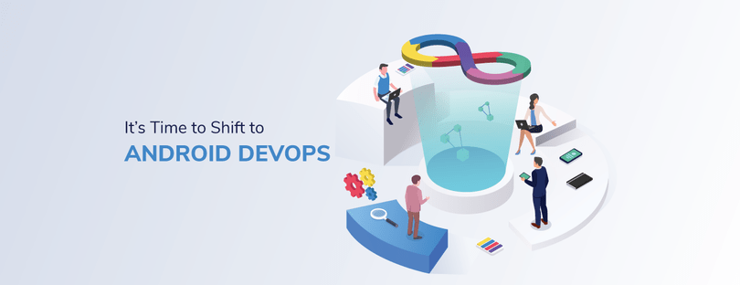 MDM is dead — it's time to shift to Android DevOps