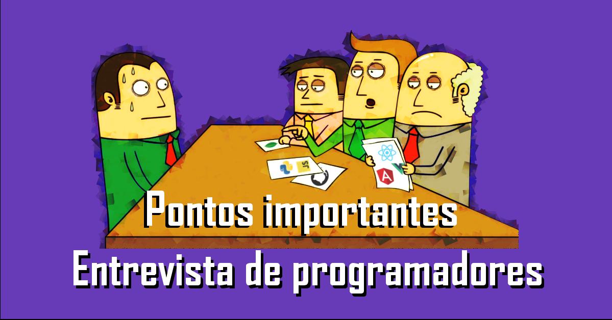 Pontos importantes em uma entrevista para programadores