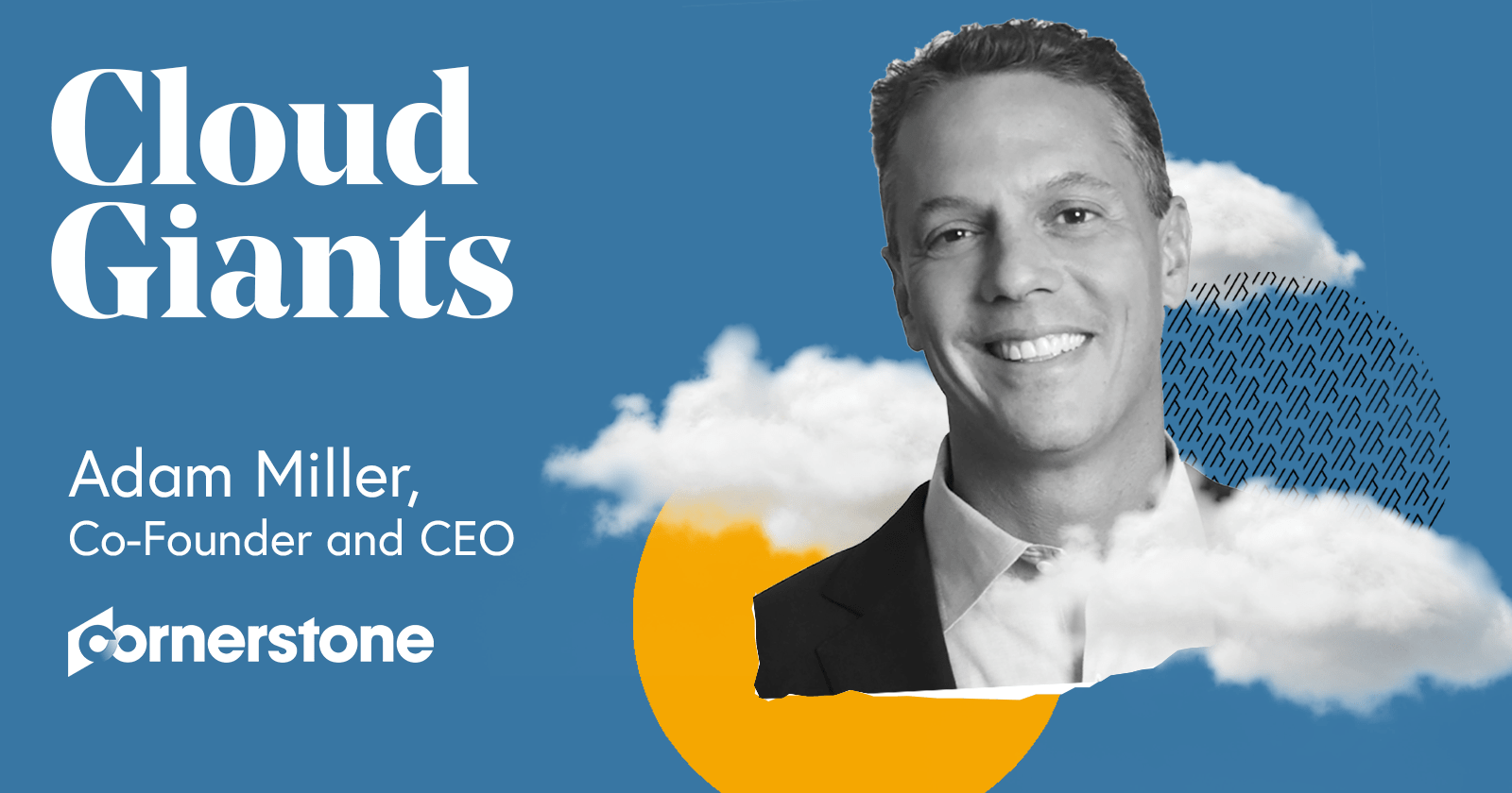Cloud Giants Adam Miller Co-founder and CEO of Cornerstone onDemand