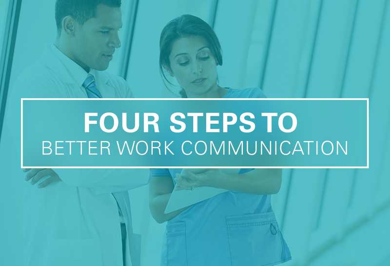 Four Steps to Better Work Communication