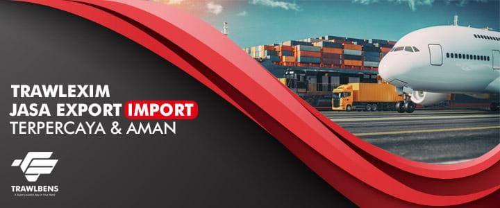 Layanan Jasa Import dan Export Terpercaya dan Teraman