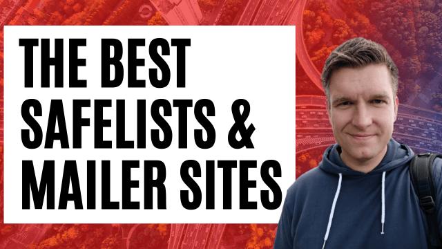 The Best Safelists / Mailer Sites