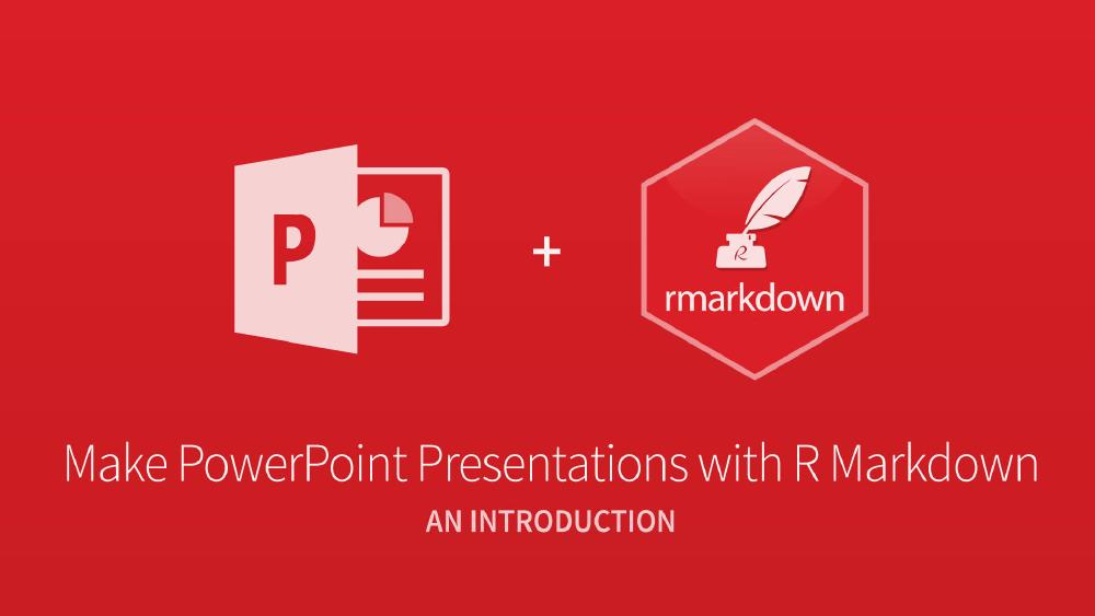 Make PowerPoint Presentations with R Markdown