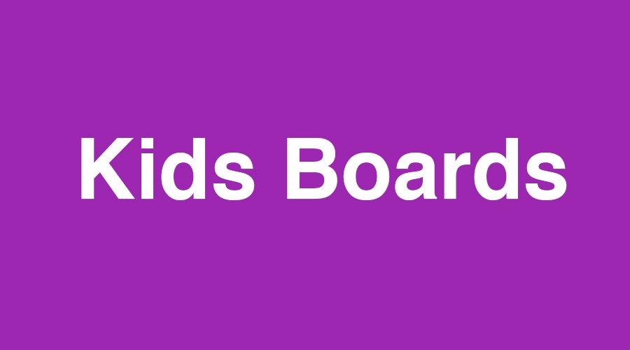 Kids Boards