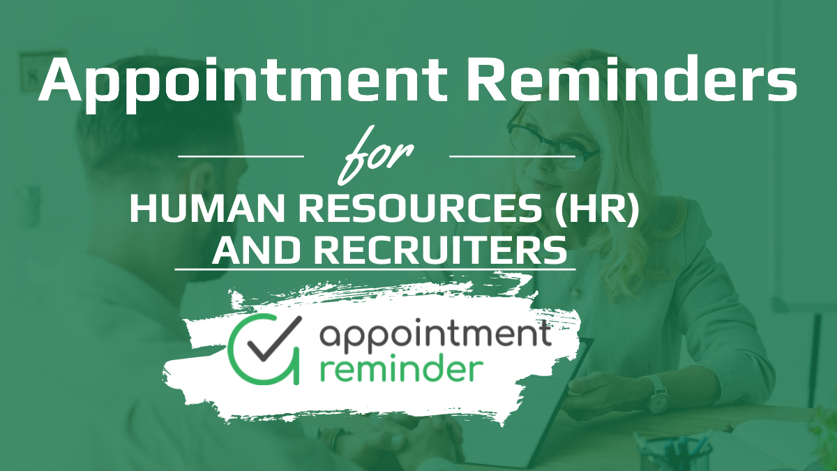 Human Resources (HR) Recruiting and Staffing | AppointmentReminder.com