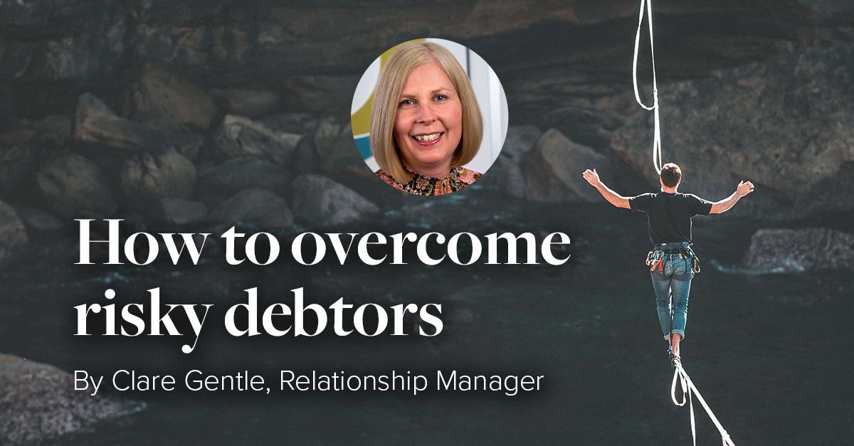 How to overcome risky debtors