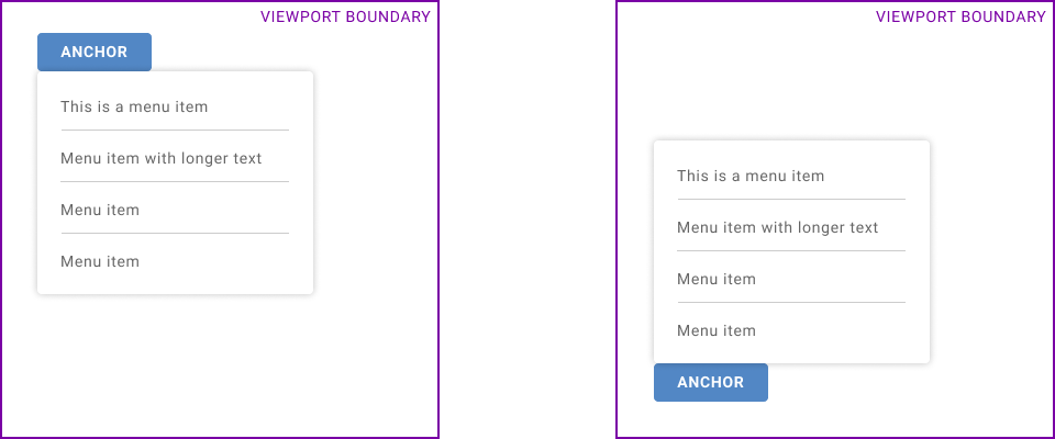 A popup menu is displayed below a button when there is available space; above the button when the layout viewport gets too small to display the menu